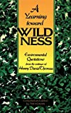 A Yearning Toward Wilderness: Environmental Quotations from the Writings of Henry Dav...