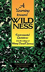 A Yearning Toward Wilderness: Environmental Quotations from the Writings of Henry David Thoreau