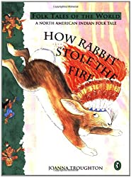 How Rabbit Stole the Fire: A North American Indian Folk Tale (Puffin Folk Tales of the World)