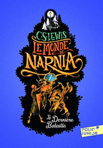 Le Monde de Narnia, VII:La Dernière Bataille par Clives Staples Lewis