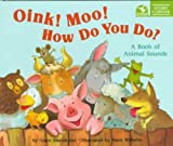 Oink! Moo! How Do You Do?: A Book of Animal Sounds (Story Corner) by Grace MacCarone (1994-09-01)