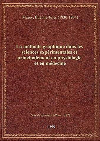 Etienne Jules Marey - La méthode graphique dans les sciences expérimentales