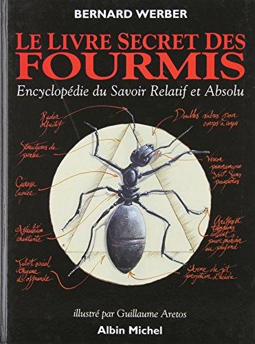 Le livre secret des fourmis : Encyclopédie du savoir Relatif et Absolu par Bernard Werber