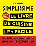 Simplissime 2: Les 200 nouvelles recettes que vous attendiez 100% inédit...