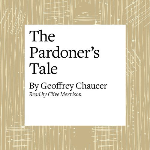 The Canterbury Tales: The Pardoner's Tale (Modern Verse Translation)