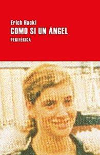 Como si un ángel: 139 par Erich Hackl