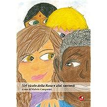 Nel vicolo della Rosa e altri racconti: a cura di Michele Campanini