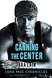 Canning the Center by Tara Lain (2014-12-17)
