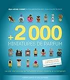+2 000 miniatures de parfum - La cote internationale de l'échantillon ancien, moderne et contemporain