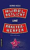 Rubel, Rotlicht und Raketenwerfer: Kriminalroman (Kriminalromane im GMEINER-Verlag)