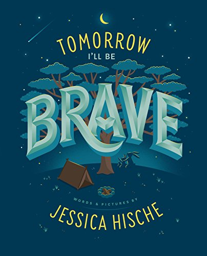 Tomorrow I'll Be Brave por Jessica Hische