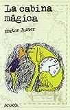 La cabina mágica (Libros Para Jóvenes - Leer Y Pensar)