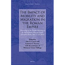 The Impact of Mobility and Migration in the Roman Empire: Proceedings of the Twelfth Workshop of the International Network Impact of Empire (Rome, Jun