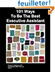 101 Ways To Be The Best Executive Ass...