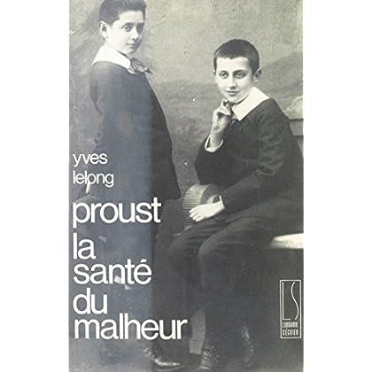 Proust : La Santé du malheur