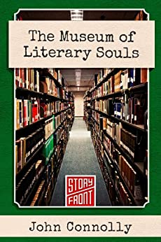 The Museum of Literary Souls (Kindle Single) (A Short Story) von [Connolly, John]