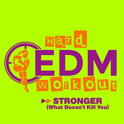 Stronger (What Doesn't Kill You) (Workout Mix 140 bpm) (Edm-musik)