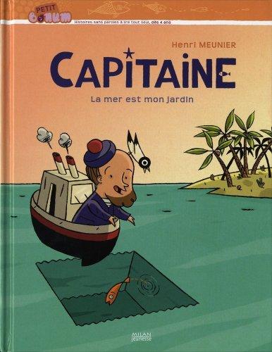 Capitaine : La mer est mon jardin