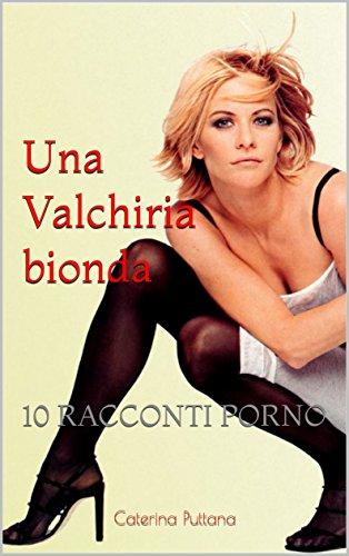 scaricare ebook gratis Una Valchiria bionda: 10 RACCONTI PORNO PDF Epub