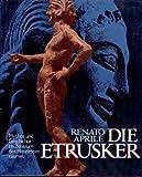 Die Etrusker - Mythos und Geschichte im Zentrum des Mittelmeerraumes - Renato Aprile