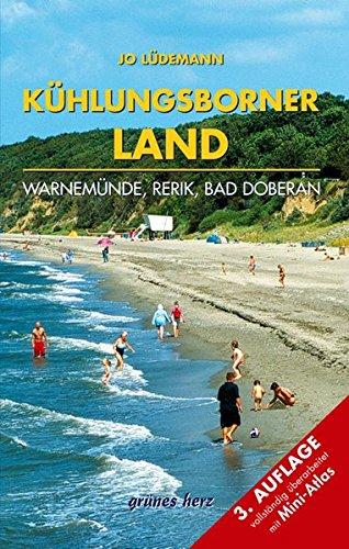 Reiseführer Kühlungsborner Land: Mit Warnemünde, Rerik, Bad Doberan. Landschafts- und Reiseführer für Wanderer, Wassersportler, Rad- und Autofahrer. Mit speziellem Nautic-Service.
