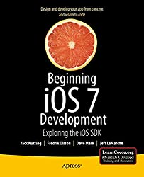 Beginning iOS 7 Development: Exploring the iOS SDK