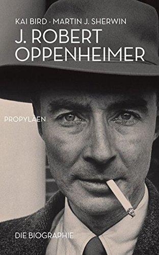 J. Robert Oppenheimer: Die Biographie