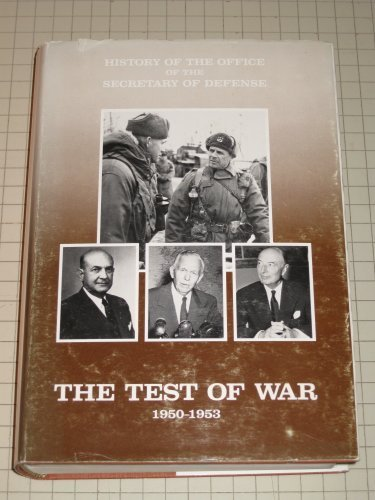 History of the Office of the Secretary of Defense, Vol. 2: The Test of War, 1950-1953 by Doris M. Condit (1988-12-31)