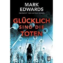 Glücklich sind die Toten (German Edition)