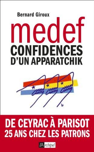 Du CNPF au Medef: Confidences d'un apparatchik