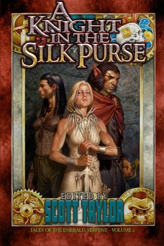 A Knight in the Silk Purse: Volume 2 (Tales of the Emerald Serpent)