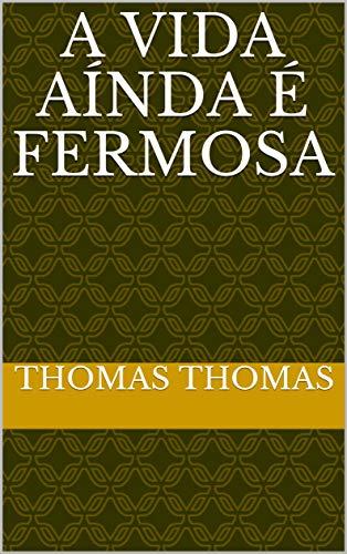 A vida aínda é fermosa (Galician Edition) por Thomas  Thomas