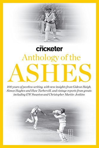 The Cricketer Anthology of the Ashes (English Edition) por Huw Turbervill