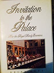 Invitation to the Palace: How the Royal Family Entertains by Brian Hoey (1989-09-07)