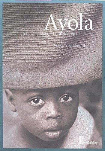 Ayola: Eine abenteuerliche Adoption in Afrika