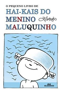O Pequeno Livro de Hai-kais do Menino Maluquinho (Portuguese Edition) par [Ziraldo]