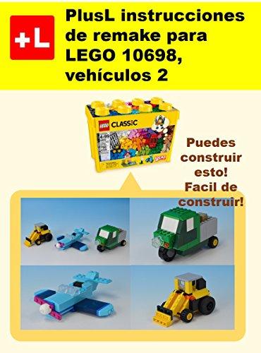 PlusL instrucciones de remake para LEGO 10698,vehículos 2: Usted puede construir vehículos 2 de sus propios ladrillos