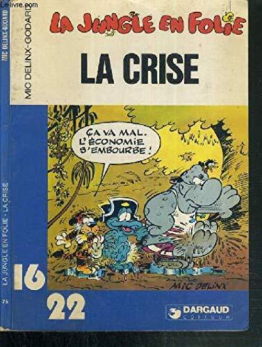 la jungle en folie. la crise