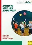 Spielen im Herz- und Altersport (Aktiv dabei, Band 17)