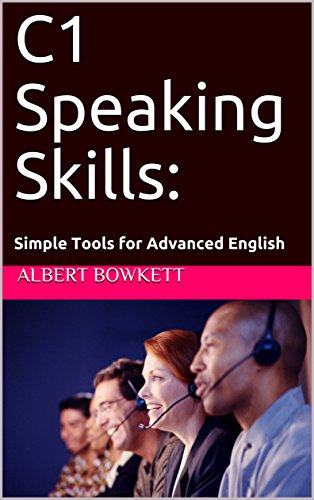 C1 Speaking Skills: Simple Tools for Advanced English (English Edition) por Albert Bowkett