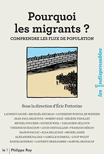 Téléchargement Pourquoi les migrants ?: comprendre les flux de population pdf