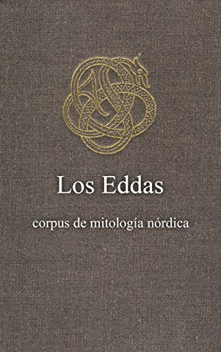 Los Eddas: traducción del antiguo idioma escandinavo (Spanish Edition)
