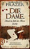 Die Dame. Mord im Jahr des Herrn 1439: Historischer Kriminalroman (Schwester Frevisse ermittelt 8)