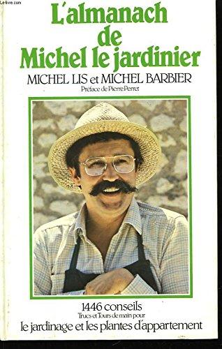L'almanach de michel le jardinier.