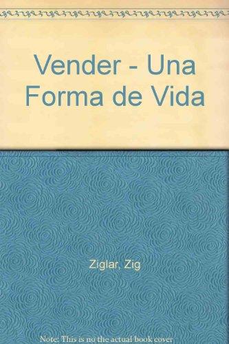 Vender - Una Forma de Vida por Zig Ziglar