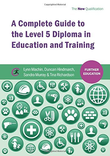 A Complete Guide to the Level 5 Diploma in Education and Training (Further Education): Written by Lynn Machin, 2014 Edition, Publisher: Critical Publishing Ltd [Paperback]