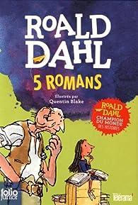 Sacrées sorcières ; La potion magique de Georges Bouillon ; Matilda ; Charlie et la chocolaterie ; Le BGG par Roald Dahl