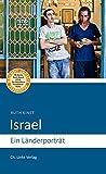 Israel: Ein Länderporträt (4 - , aktualisierte Auflage 2017!) - Ruth Kinet