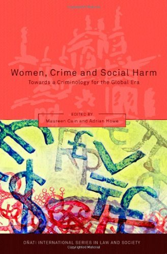Women, Crime and Social Harm: Towards a Criminology for the Global Age (Onati International Series in Law & Society) (Onati International Series in Law and Society) by Maureen Cain (3-Nov-2008) Paperback