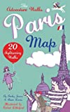 Adventure Walks Paris Map, the: 20 Paris Sightseeing Walks